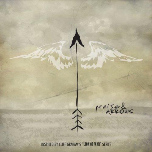 Praise & Arrows (Songs Inspire...