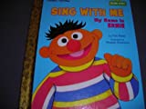 Sing with Me My Name Is Ernie, Tish Rabe and Golden Books Staff, 0307161897