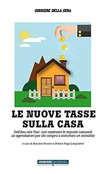 Le nuove tasse sulla casa dall imu alla tasi cos cambiano le imposte comunali le - Patrimoniale sulla casa ...