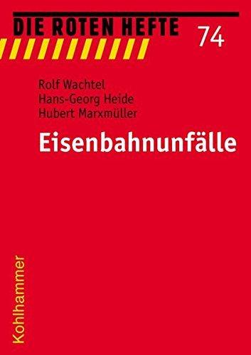 Die Roten Hefte, Bd.74, Eisenbahnunfälle by Rolf Wachtel (2001-01-01)