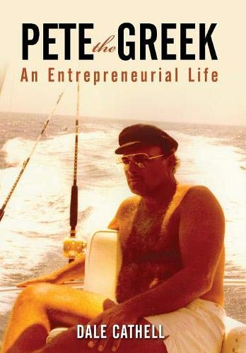 Pete the Greek: An Entrepreneurial Life ()