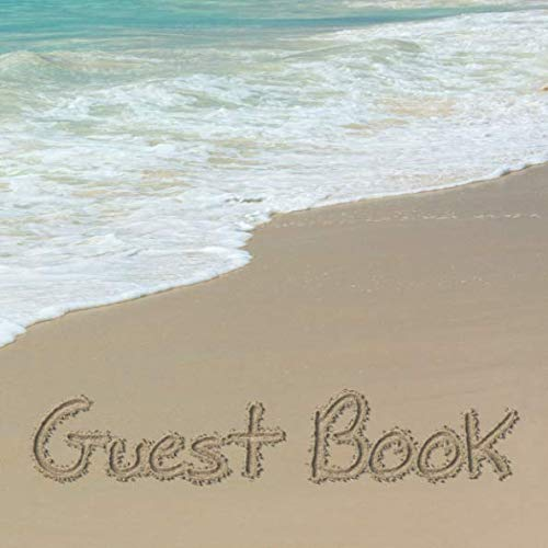 - Guest Book: Words Written in Sand Beach Sign in Book - Surf Writing Memory Book for Beach House, Wedding, Baby Shower, Birthday Party, Vacation Rental ... Comments in and Lines for Name and Address
