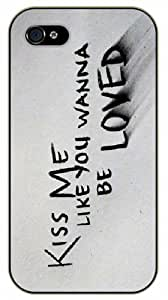 iPhone 5 / 5s Kiss me like you wanna be loved, black plastic case / Ed Sheeran Inspirational and motivational life quotes / SURELOCK AUTHENTIC