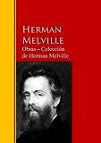 Obras ─ Colección  de Herman Melville: Biblioteca de Grandes Escritores