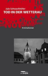 TOD IN DER WETTERAU (Kriminalroman)