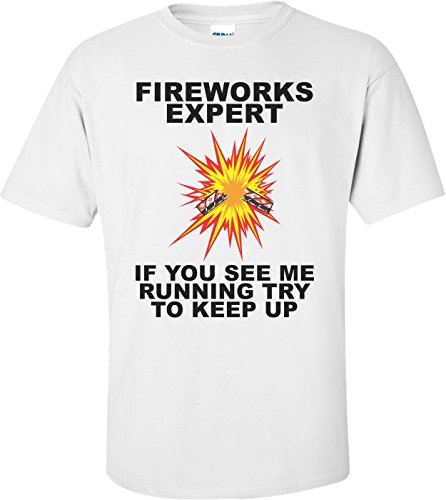 Fireworks Expert If You See Me Running Try To Keep Up - Fourth Of July - See Me Try And