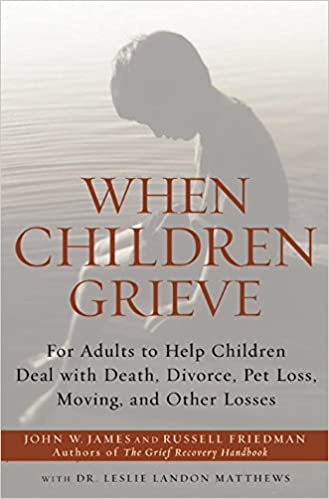 When Children Grieve: For Adults to Help Children Deal with Death ...
