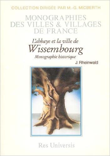 En ligne Wissembourg l'Abbaye et la Ville de pdf, epub ebook