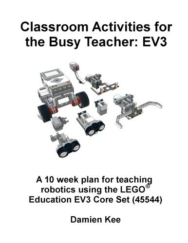 Classroom Activities for the Busy Teacher: EV3 by Dr Damien Kee (2013-08-09)
