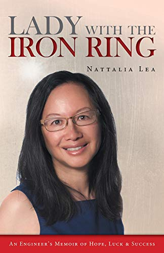 Lady with the Iron Ring: An Engineer's Memoir of Hope, Luck and Success (Iron Ring Engineer)
