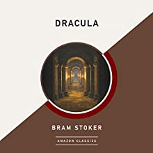 Dracula (AmazonClassics Edition) Audiobook by Bram Stoker Narrated by Nick Sandys
