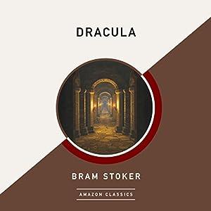 Dracula (AmazonClassics Edition) Hörbuch von Bram Stoker Gesprochen von: Nick Sandys