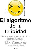 El algoritmo de la felicidad: Únete al reto de los 10 millones de personas felices (Autoayuda y superación)