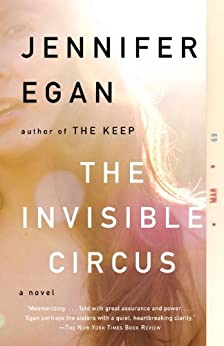 The Invisible Circus by [Egan, Jennifer]