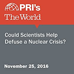 Could Scientists Help Defuse a Nuclear Crisis?