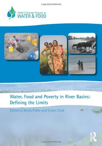Water, Food and Poverty in River Basins: Defining the Limits (Routledge Special Issues on Water Policy and Governance)