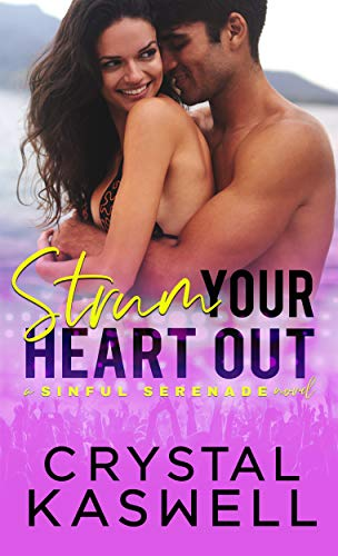 (Strum Your Heart Out (Sinful Serenade Book 2))