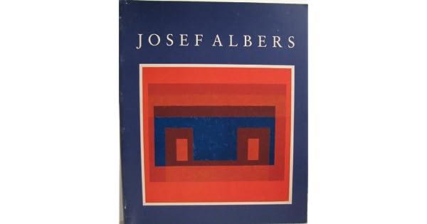 Josef Albers A Retrospective