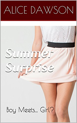Summer Surprise: Boy Meets... Girl? (Sissy on Sissy, Forced Feminization, Boy's First Time Crossdressing) (Sissy Summer Series Book 1) (Young Girl Gets Fucked For First Time)