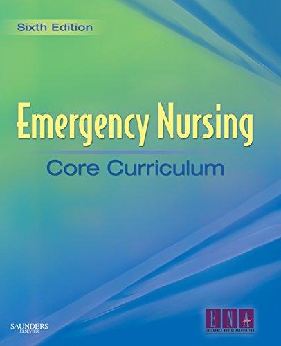 Emergency Nursing Core Curriculum by Saunders