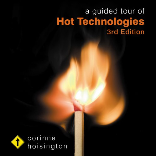 A Guided Tour of Hot Technologies
