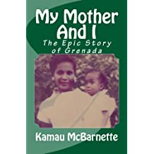 My Mother and I: The Epic Story of Grenada