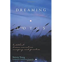 Dreaming in the Lotus: Buddhist Dream Narrative, Imagery, and Practice