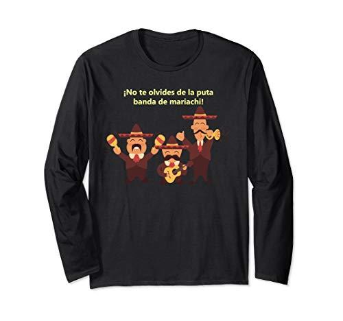 Mariachi Band Humor banda de mariachi humor shirt Long Sleeve T-Shirt