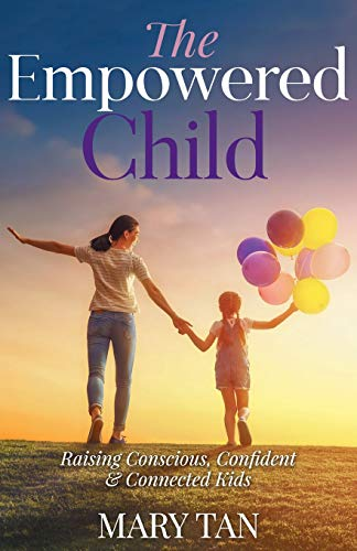 Pdf Parenting The Empowered Child: Raising Conscious, Confident, and Connected Kids