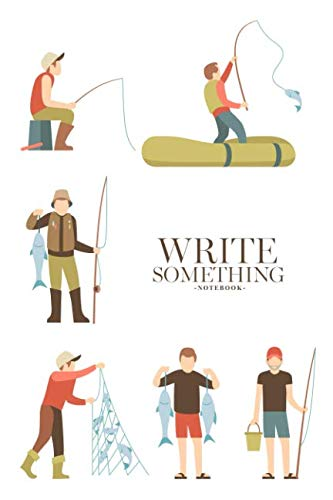 Price comparison product image Notebook - Write something: Fisherman fishing in boat notebook,  Daily Journal,  Composition Book Journal,  College Ruled Paper,  6 x 9 inches (100sheets)