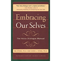 Embracing Ourselves: The Voice Dialogue Manual (English Edition)