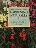 img - for Gardening Naturally: A Guide to Growing Chemical-Free Flowers, Vegetables, and Herbs book / textbook / text book