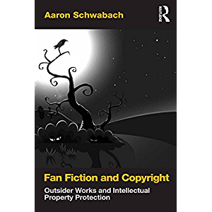 Fan Fiction and Copyright: Outsider Works and Intellectual Property Protection