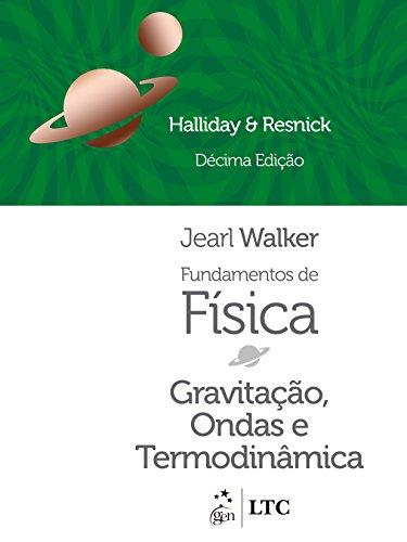 Fundamentos de Física - Volume 2 - Gravitação, Ondas e Termodinâmica