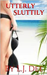 Utterly Sluttily (A funny erotic romance novel) (English Edition)