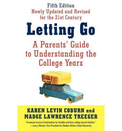 [ Letting Go: A Parents' Guide to Understanding the College Years By Coburn, Karen Levin ( Author ) Paperback 2009 ]