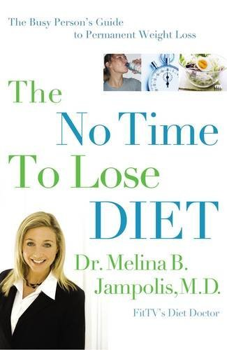 The No Time to Lose Diet: The Busy Person's Guide to Permanent Weight Loss PDF