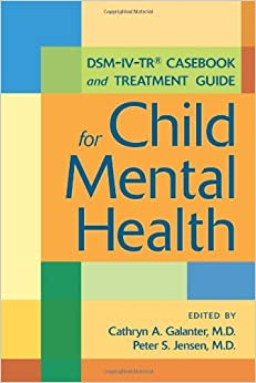 Book DSM-IV-TR Casebook and Treatment Guide for Child Mental Health (2009-04-13)