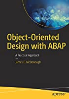 Object-Oriented Design with ABAP: A Practical Approach Front Cover