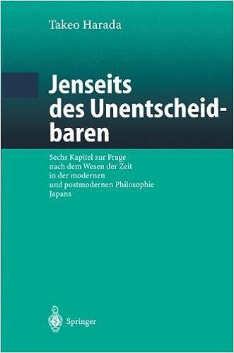 Book Jenseits des Unentscheidbaren: Sechs Kapitel zur Frage nach dem Wesen der Zeit in der modernen und postmodernen Philosophie Japans (German Edition)