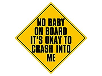 no baby on board feel free to crash into me sticker funny car humor