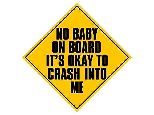 No Baby On Board FEEL FREE TO CRASH INTO ME Sticker (funny car humor decal) American Vinyl