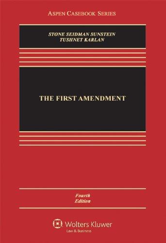 The First Amendment, Fourth Edition (Aspen Casebook Series)