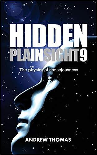 Descargar Utorrent Com Español Hidden In Plain Sight 9: The Physics Of Consciousness: Volume 9 Documento PDF