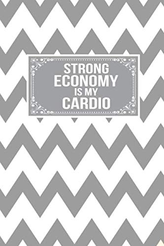 Strong Economy Is My Cardio: Gift Journal Lined Notebook To Write In
