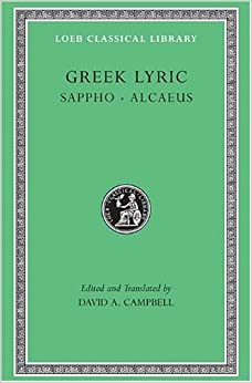 Greek Lyric: Sappho and Alcaeus: v. 1 (Loeb Classical Library)