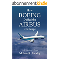 How Boeing Defied the Airbus Challenge: An Insider's Account (English Edition)