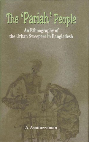 """The """"Pariah"""" people: An ethnography of the urban sweepers in Bangladesh pdf"""