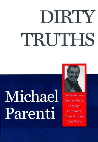 Dirty Truths, Parenti, Michael