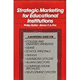 Strategic Marketing for Educational Institutions, Kotler, Philip and Fox, Karen F., 0138514038